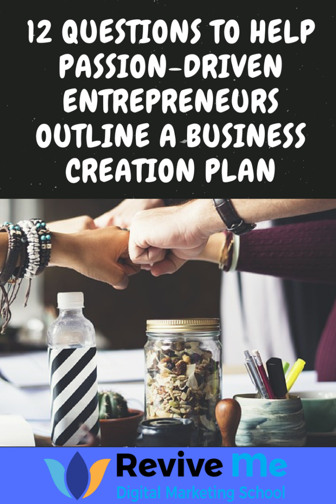 12 Questions to Help Passion-Driven Entrepreneurs Outline a Business Creation Plan