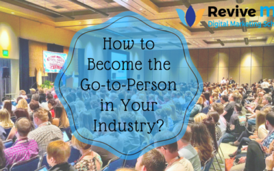 How to Become the Go-to-Person in Your Industry?