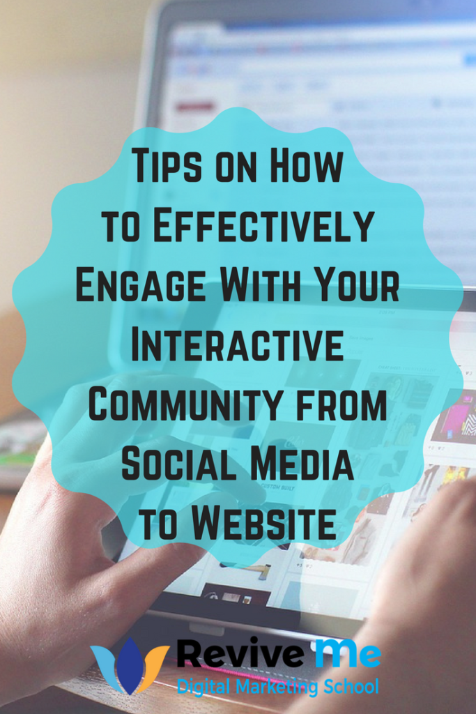 Tips on How to Effectively Engage With Your Interactive Community from Social Media to Website