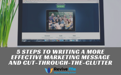 5 Steps to Writing a More Effective Marketing Message and Cut-Through-the-Clutter