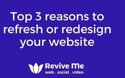 Top 3 reasons to refresh or redesign your website